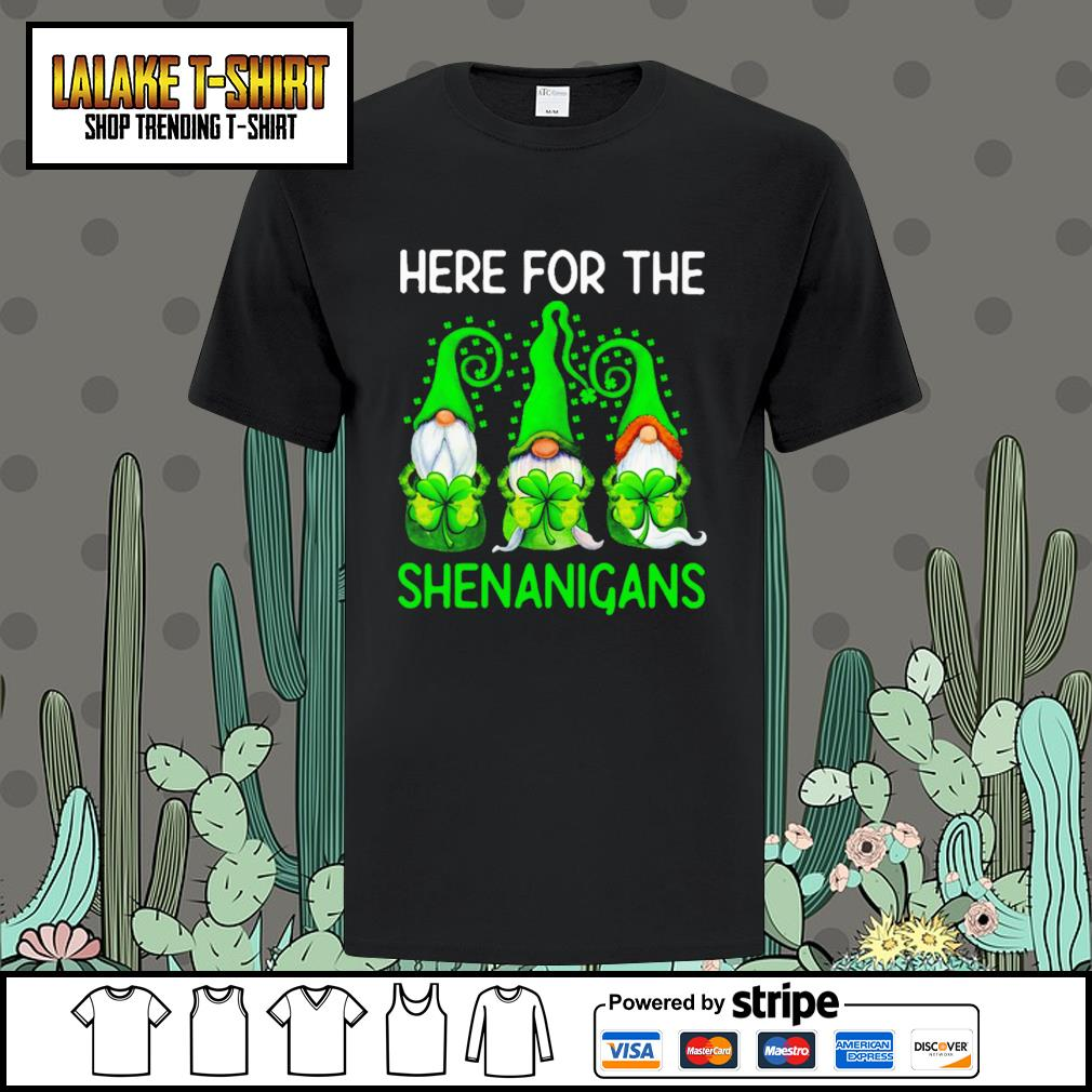 Gnomes here for the Shenanigans St.Patrick's day shirt