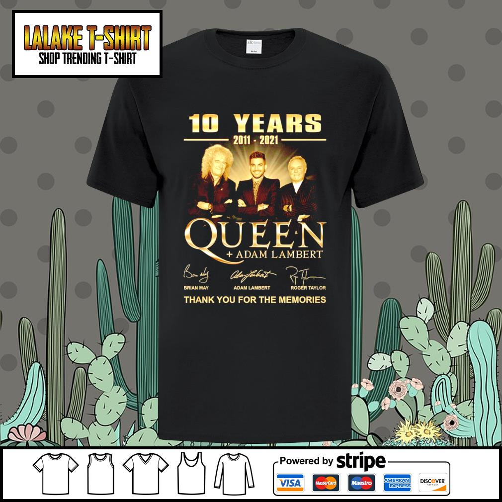 10 years 2011 2021 Queen Adam Lambert thank you for the memories signatures shirt