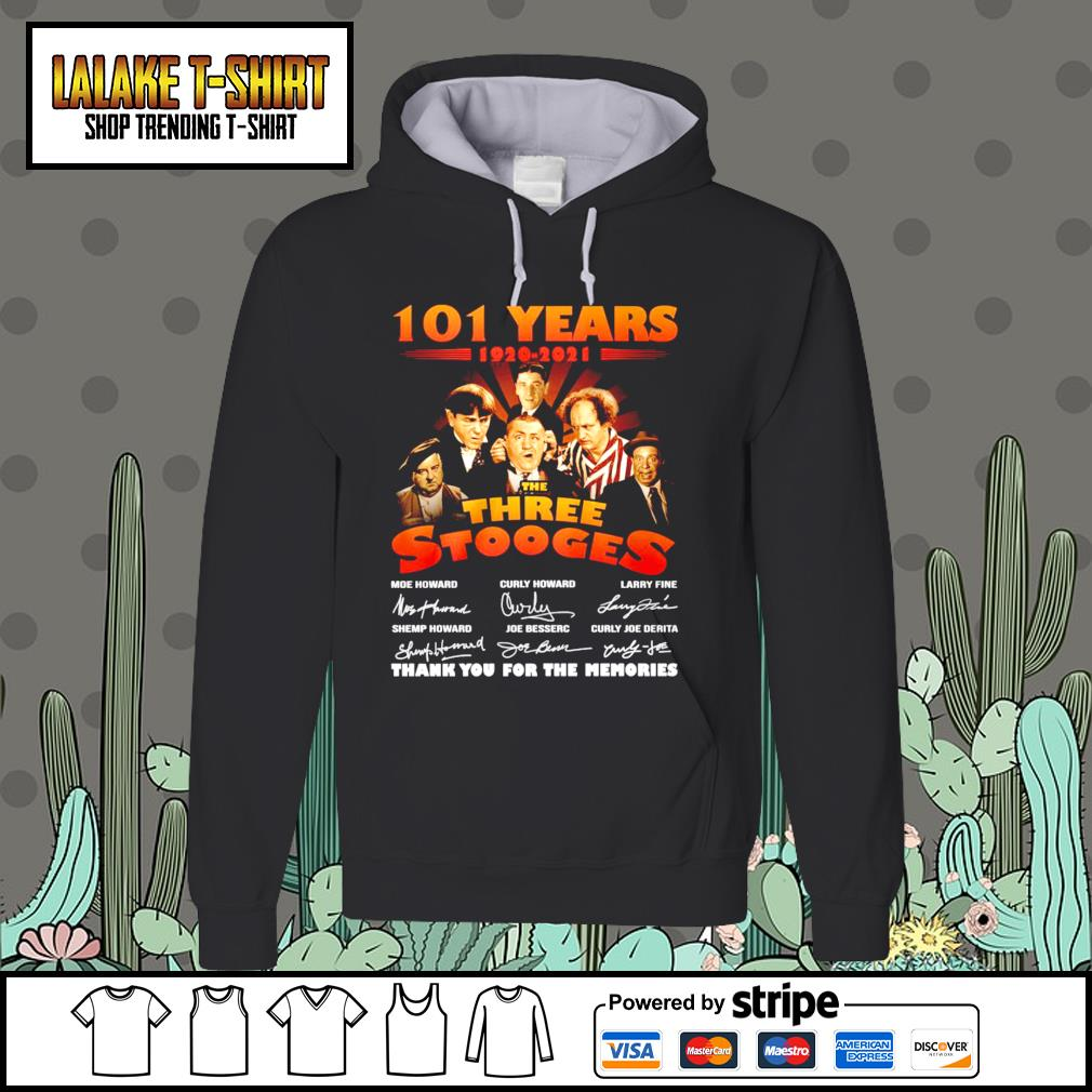 101 years 1920 2021 The Three Stooges thank you for the memories signatures Hoodie