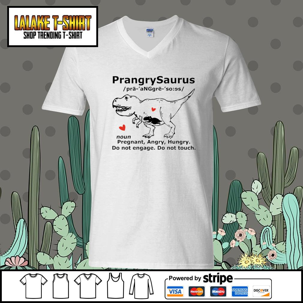 Prangrysaurus pregrant angry hungry do not engage do not touch V-neck-T-shirt