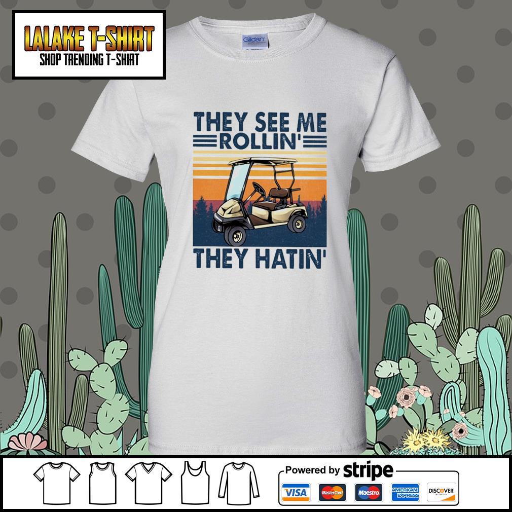 They see me rollin' they hatin' vintage Ladies-Tee