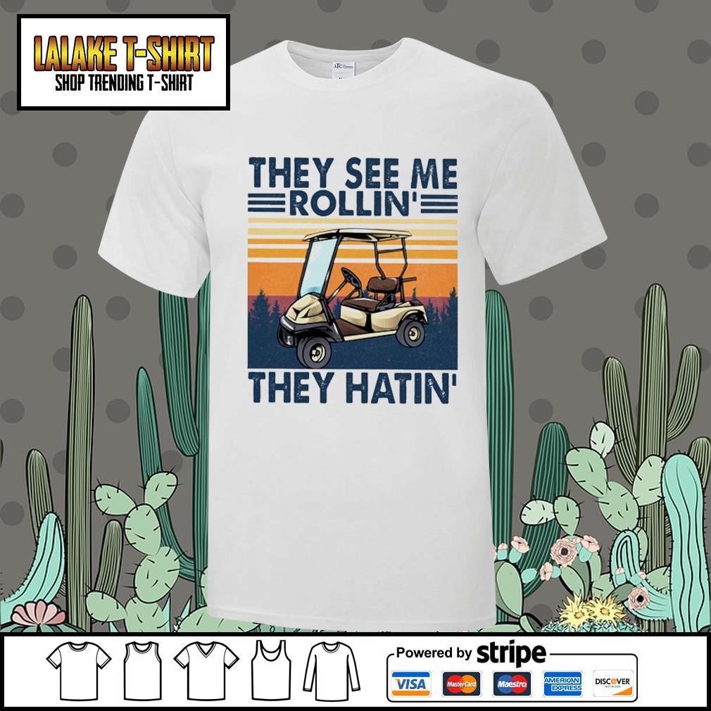 They see me rollin' they hatin' vintage shirt