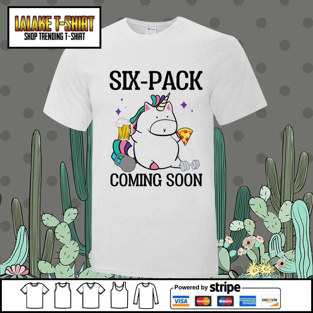 Unicorn six pack coming soon shirt