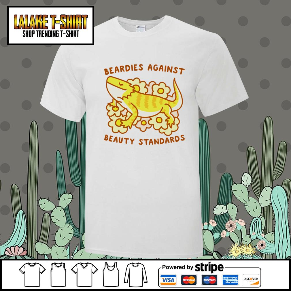 Beardies against beauty standards shirt