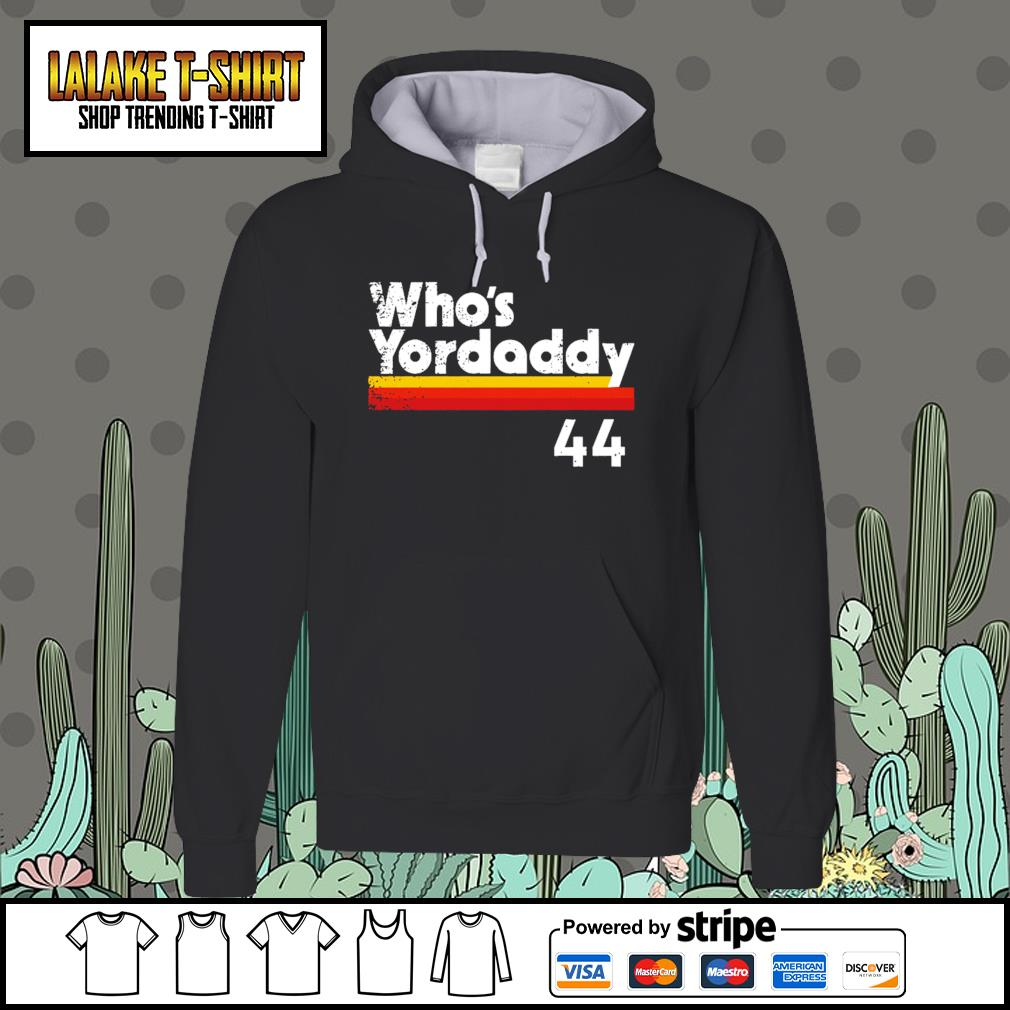 Yordan alvarez who's yordaddy Hoodie