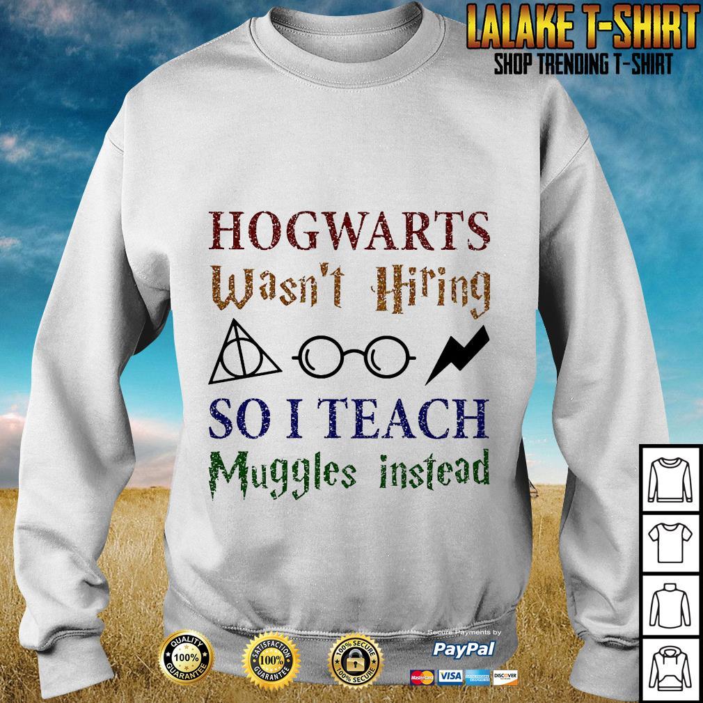 LGBT Hogwarts Wasn't Hiring So I Teach Muggles Harry Potter Teacher Sweater