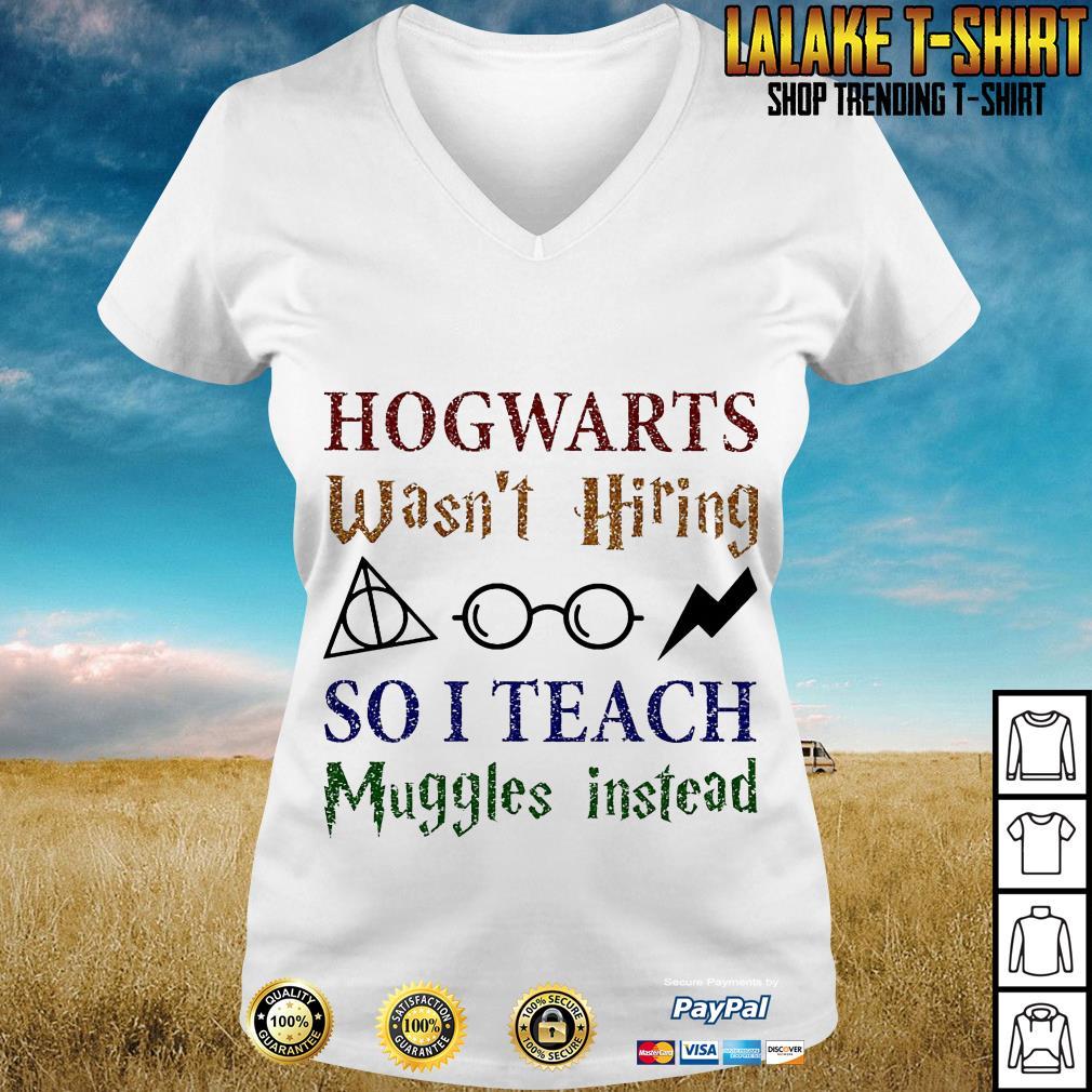 LGBT Hogwarts Wasn't Hiring So I Teach Muggles Harry Potter Teacher V neck T-shirt