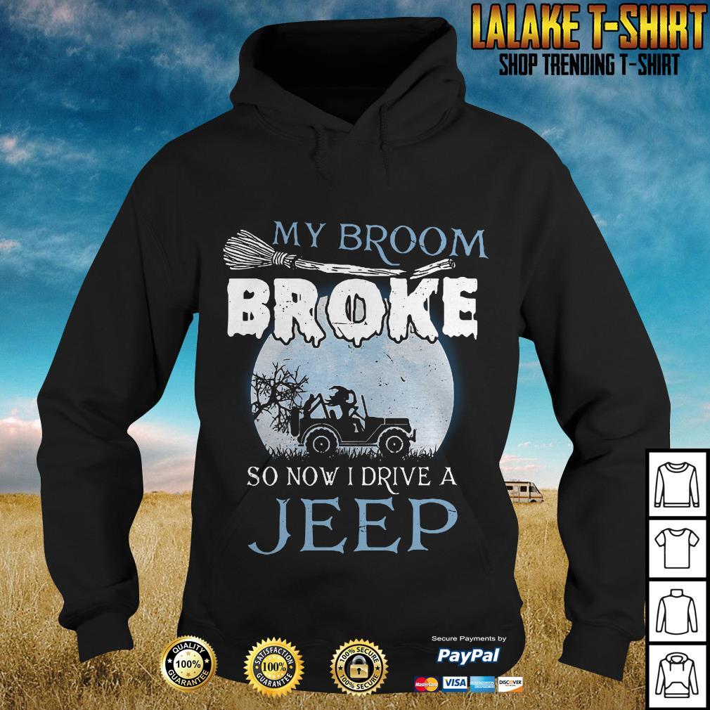 My Broom Broke So Now I Drive A Jeep Hoodie