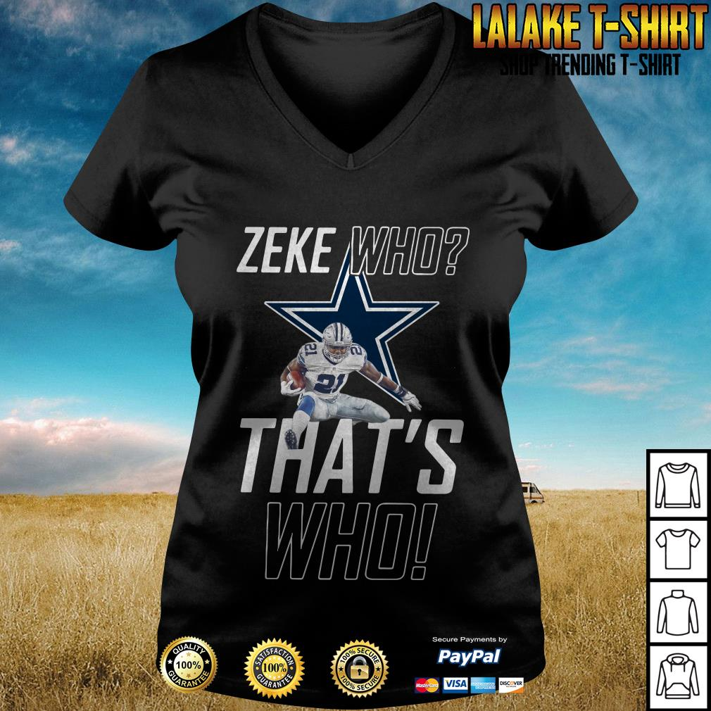 low priced b6d59 df5e5 Dallas Cowboys Zeke Who That's Who Shirt, hoodie, sweater ...