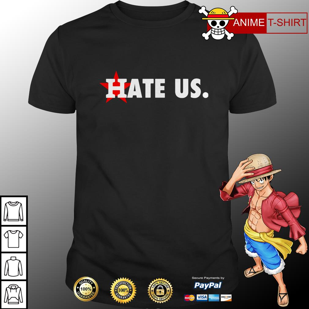 Official Houston Astros Hate Us shirt