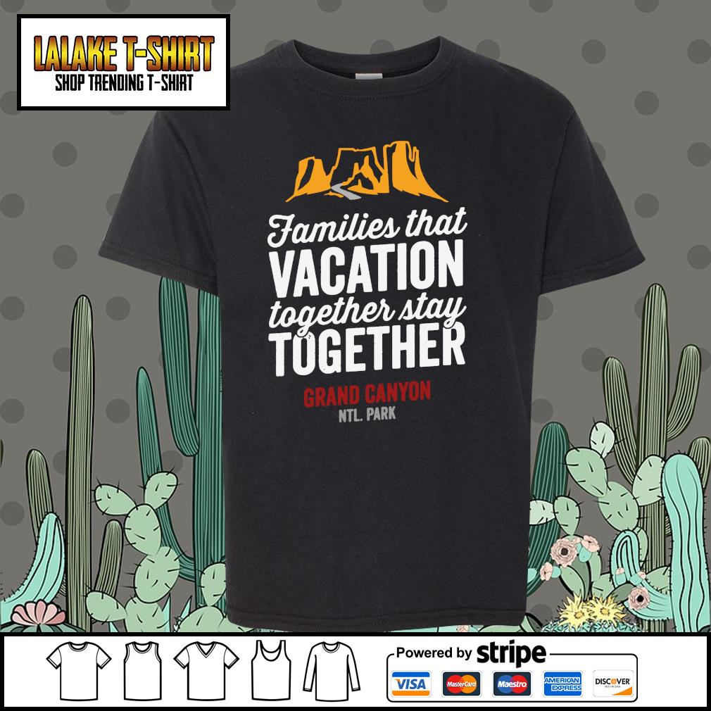 Families that vacation together stay together grand canyon s youth-tee