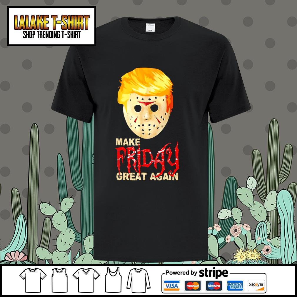 Jason Voorhees Trump make friday great again Halloween shirt