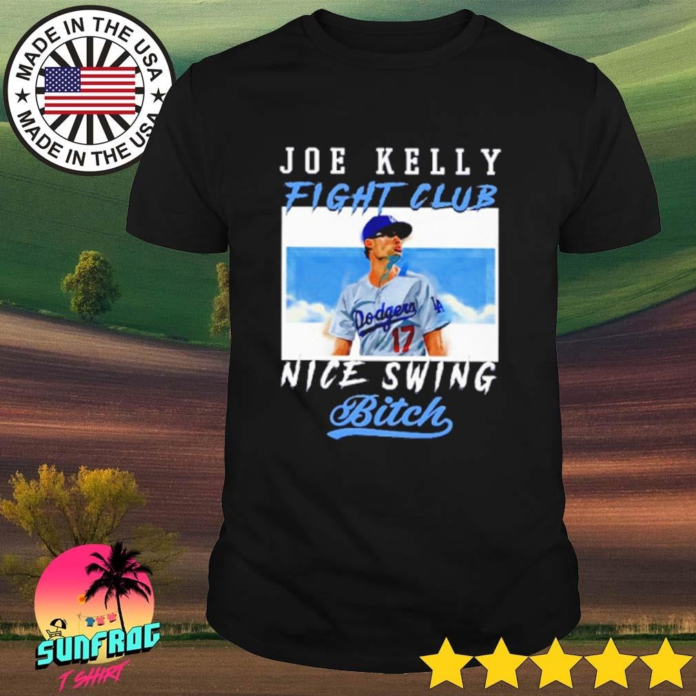Joe Kelly Fight Club Nice Swing Bitch shirt