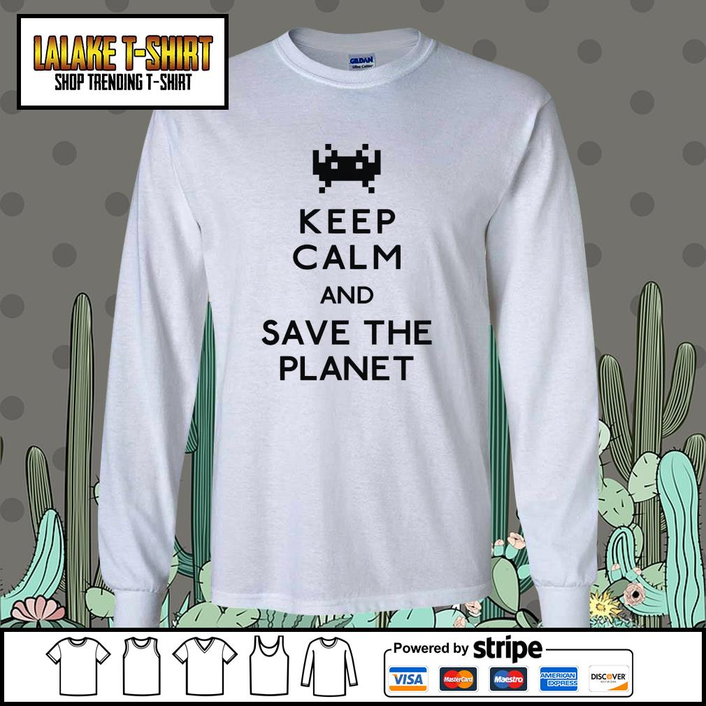 Keep calm and save the planet s longsleeve-tee