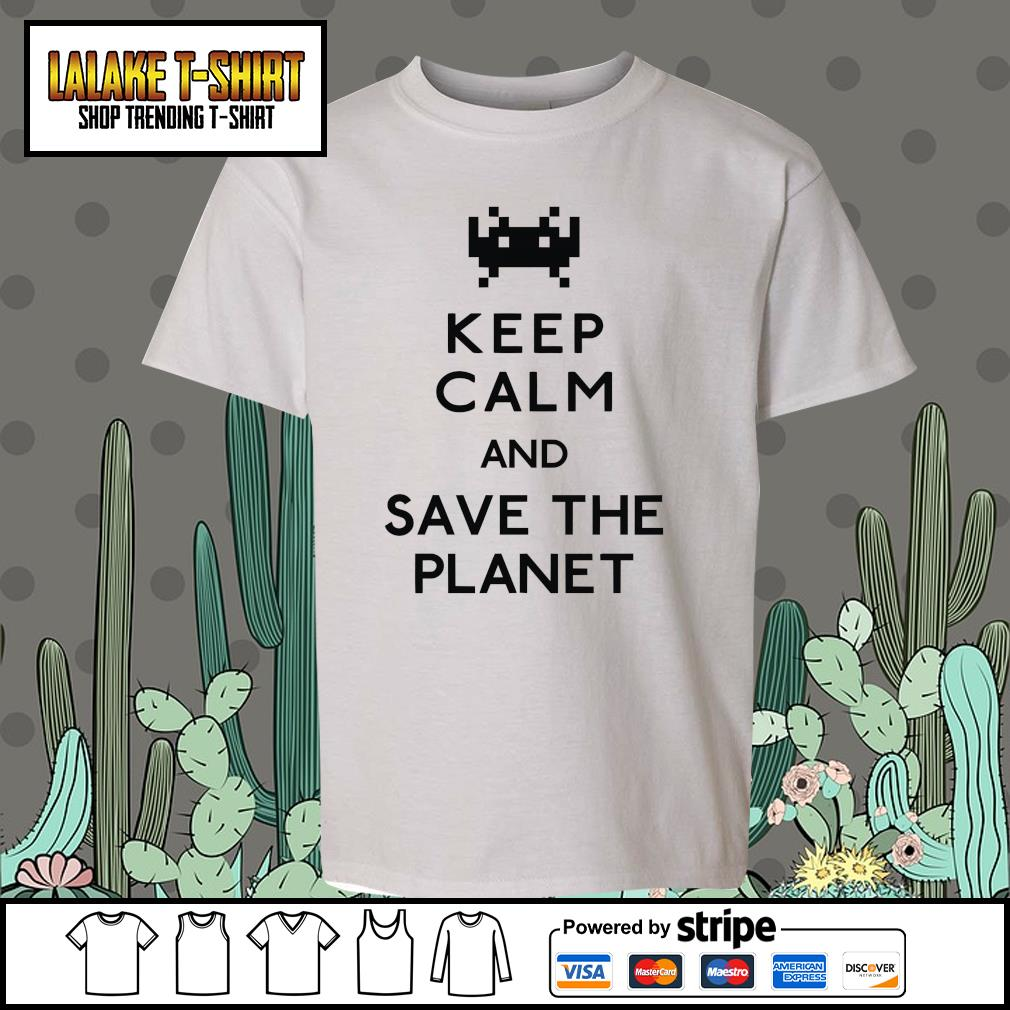 Keep calm and save the planet s youth-tee