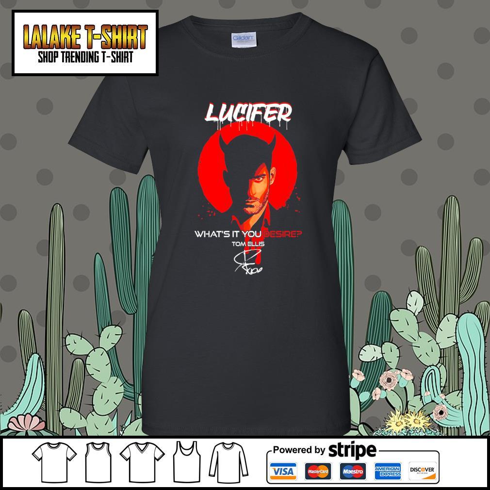 Lucifer what's it you desire Tom Ellis signature s Ladies-Tee