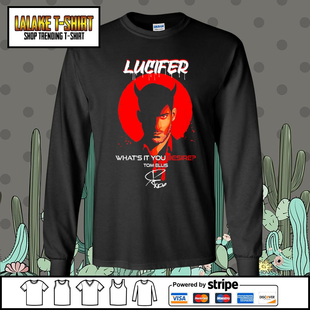 Lucifer what's it you desire Tom Ellis signature s Long-Sleeves-Tee