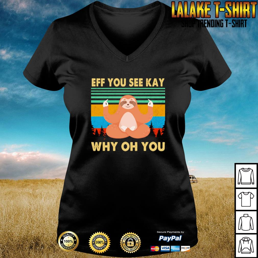 Sloth yoga Eff you see kay why oh you s v-neck-t-shirt