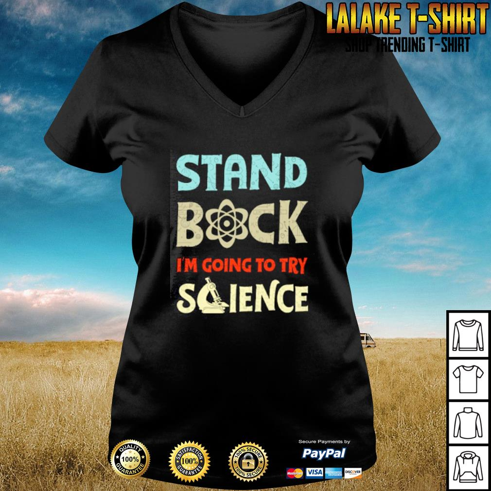 Stand back I'm going to try science s v-neck-t-shirt