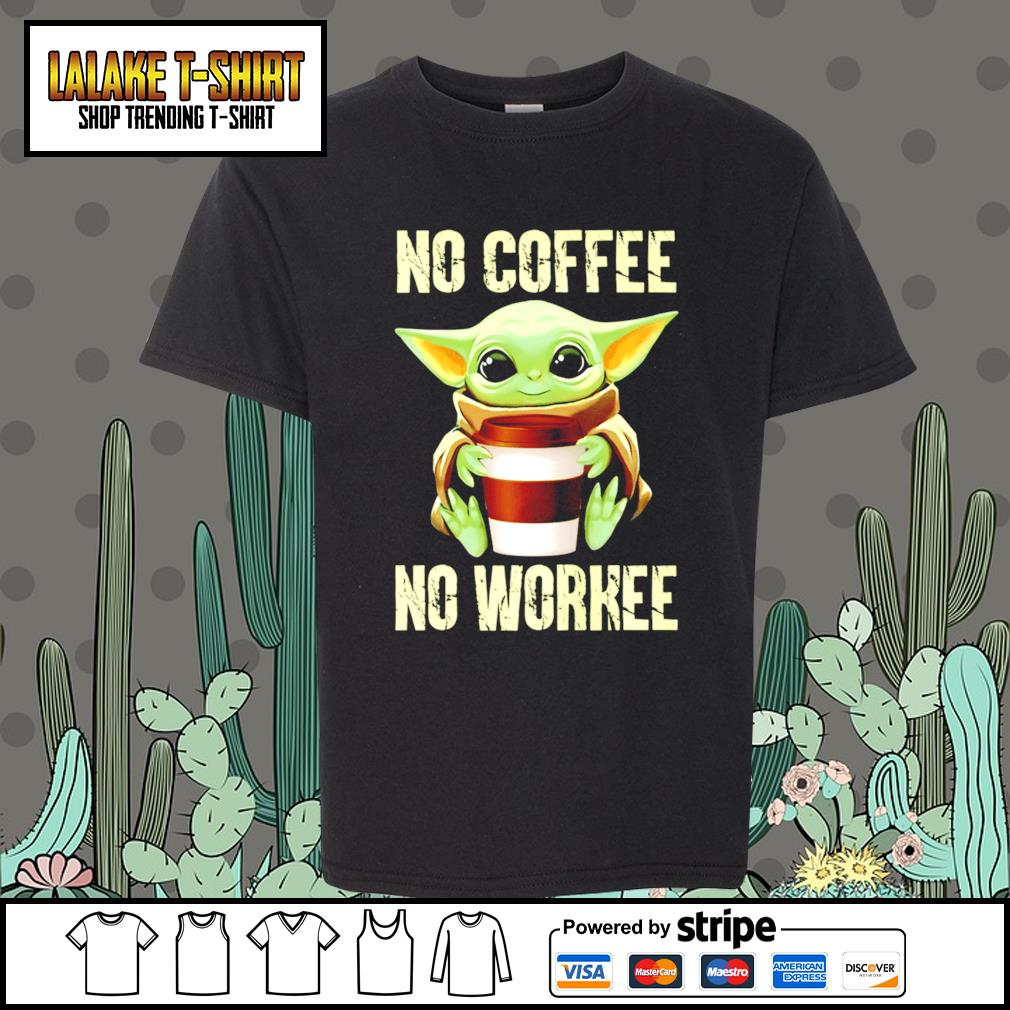 Baby Yoda no coffee no workee s Kid-T-shirt