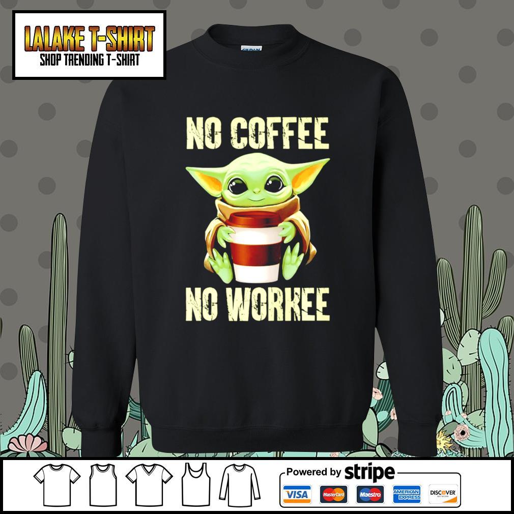Baby Yoda no coffee no workee s Sweater