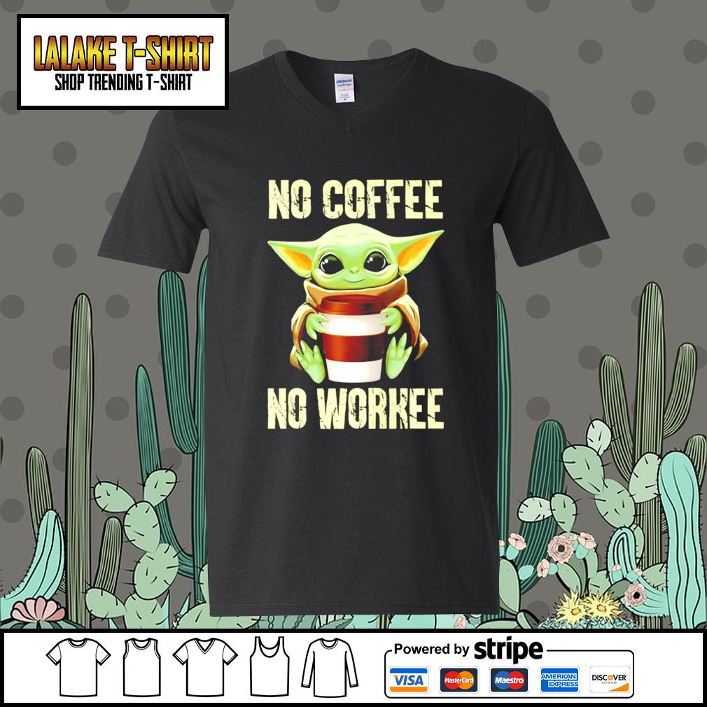Baby Yoda no coffee no workee s V-neck-T-shirt