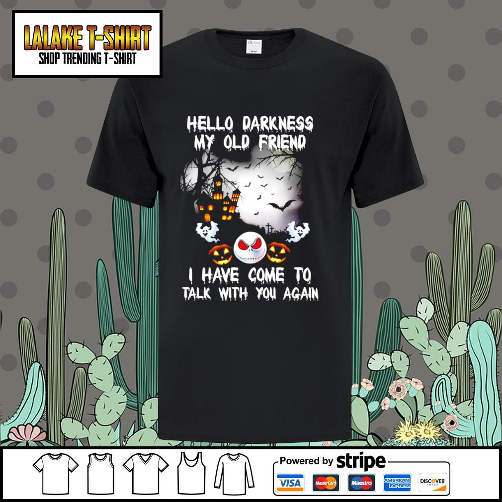 Jack Skellington Hello darkness my old friend I have come to talk with you again Halloween shirt