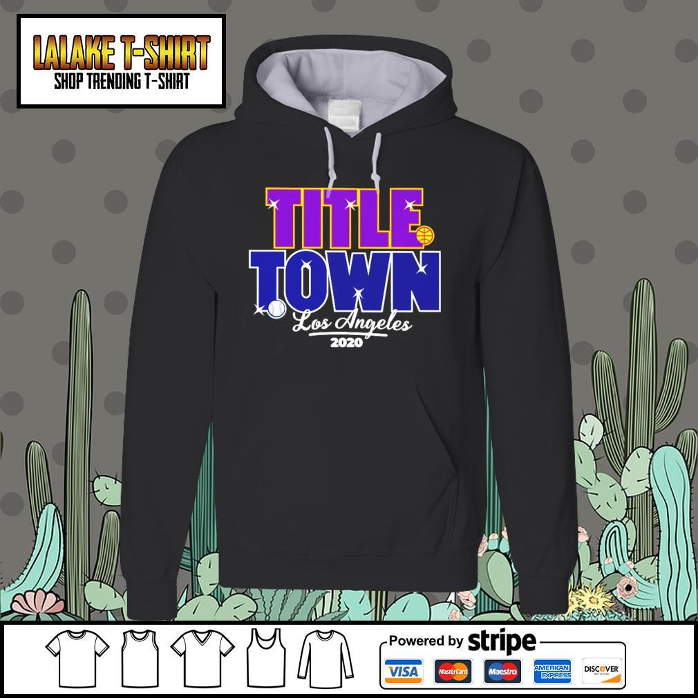 Los Angeles Title Town 2020 s Hoodie