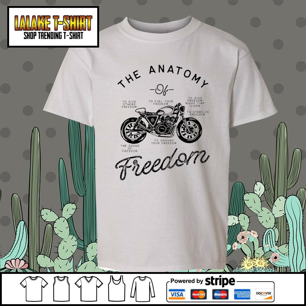 The Anatomy to give others freedom to fuel your freedom the sound of freedom s Kid-T-shirt
