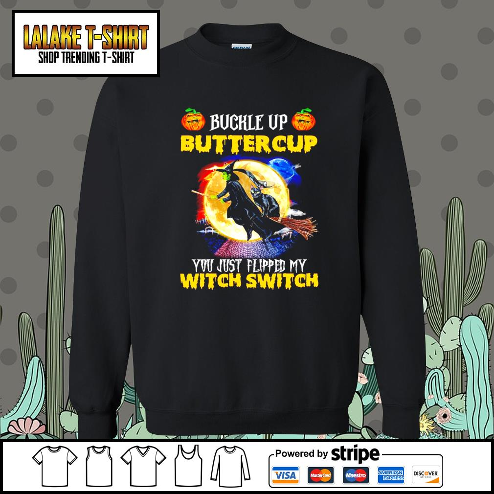 Witch and Black Cat buckle up buttercup you just flipped my witch switch s Sweater