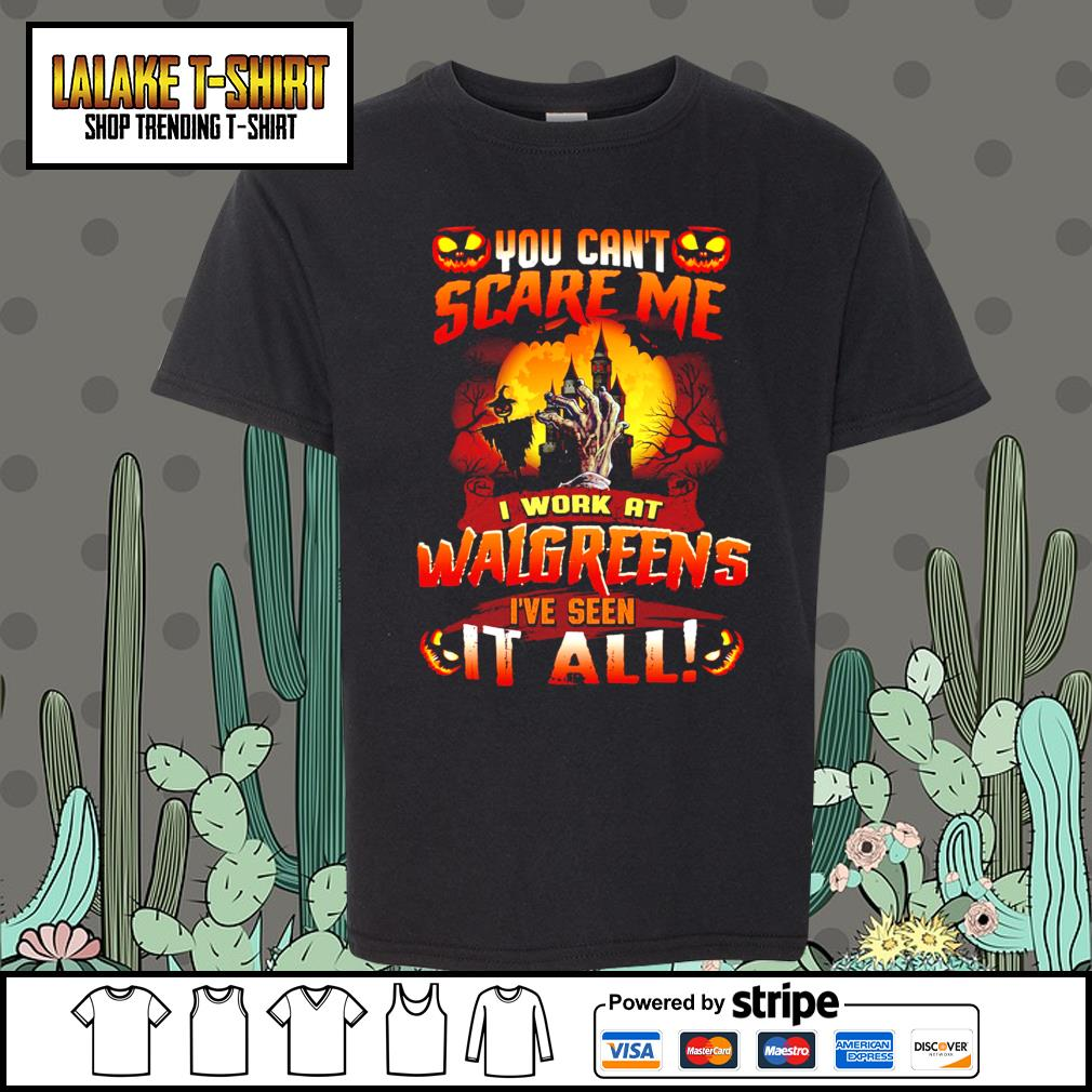 You can't scare me I work at Walgreens I've seen it all s Kid-T-shirt