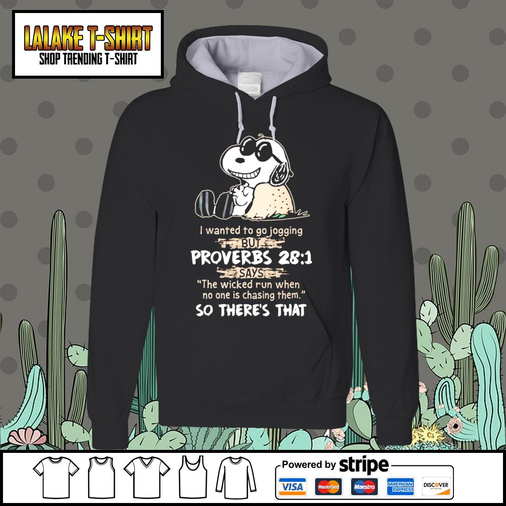 Snoopy I wanted to go jogging but proverbs 28 1 s Hoodie