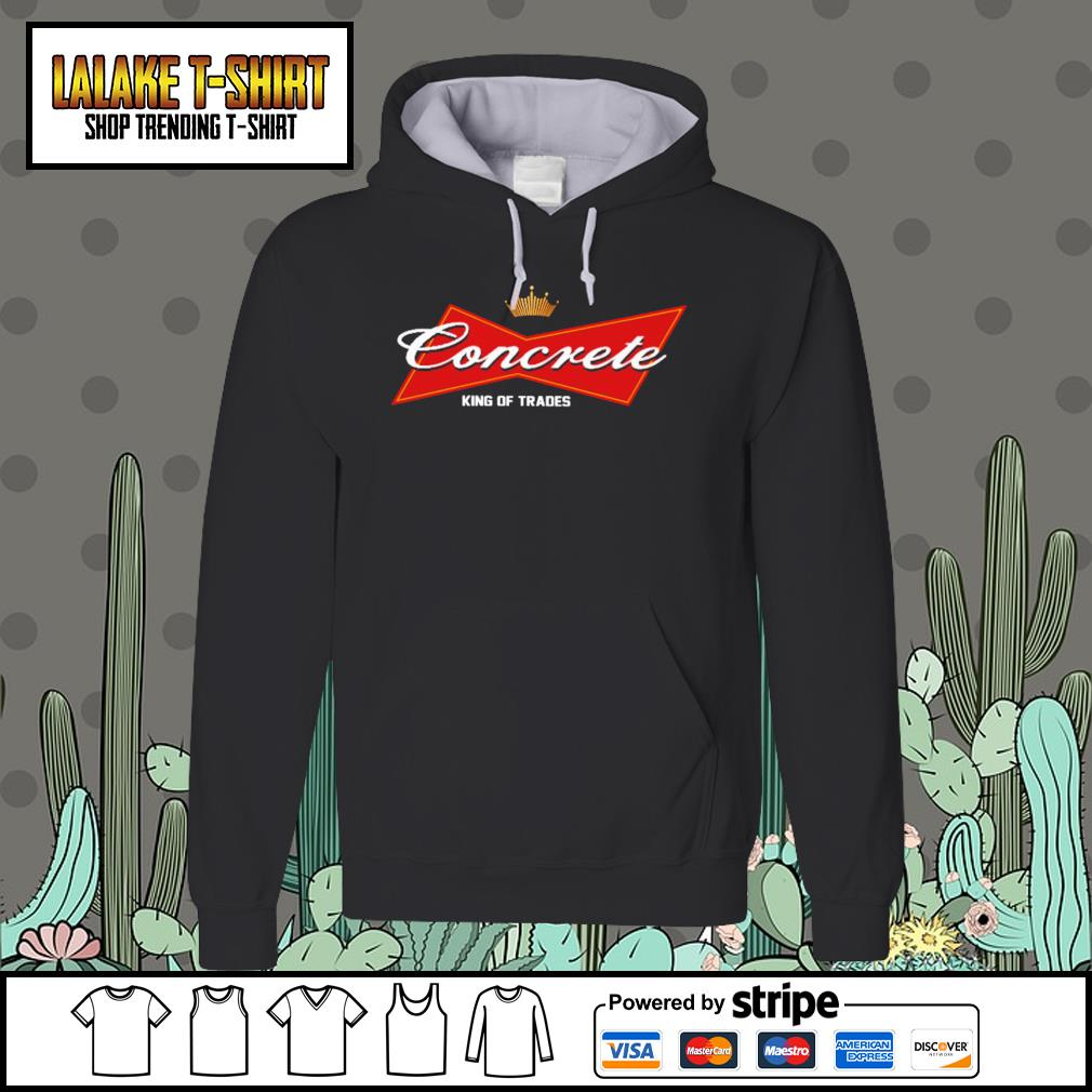 Concrete King of trades s Hoodie